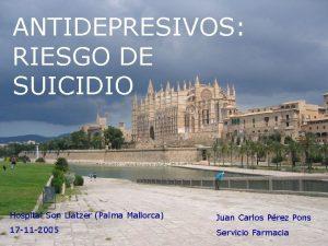 ANTIDEPRESIVOS RIESGO DE SUICIDIO Hospital Son Llatzer Palma