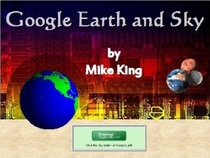 by Mike King Google Earth Defined Google Earth