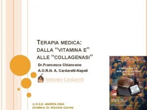 TERAPIA MEDICA DALLA VITAMINA E ALLE COLLAGENASI Dr