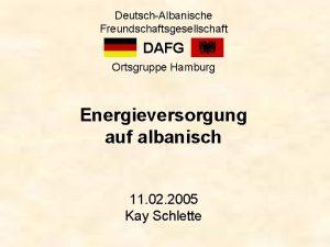 DeutschAlbanische Freundschaftsgesellschaft DAFG Ortsgruppe Hamburg Energieversorgung auf albanisch