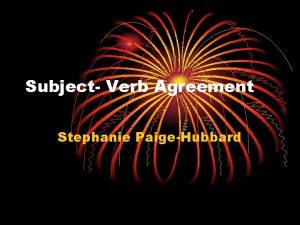 Subject Verb Agreement Stephanie PaigeHubbard Bell work Choose