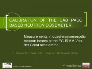 CALIBRATION OF THE UAB PADC BASED NEUTRON DOSEMETER