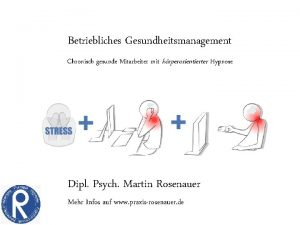 Betriebliches Gesundheitsmanagement Chronisch gesunde Mitarbeiter mit krperorientierter Hypnose