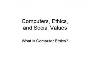Computers Ethics and Social Values What is Computer