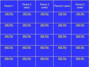 Period 1 Period 2 einz Period 2 swei