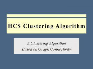HCS Clustering Algorithm A Clustering Algorithm Based on