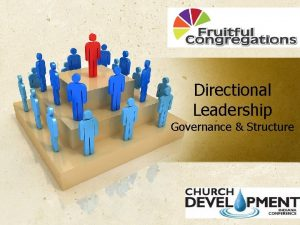 Directional Leadership Governance Structure CCHALWRKSingle Council Structure 120312