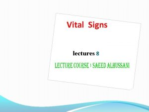 Vital Signs lectures 8 Vital Signs Pulse Rate