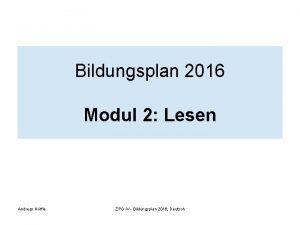 Bildungsplan 2016 Modul 2 Lesen Andreas Hffle ZPG