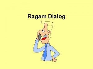 Ragam Dialog Dialog Manusia Komputer Pengertian dialog Umum
