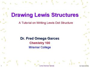 Drawing Lewis Structures A Tutorial on Writing Lewis