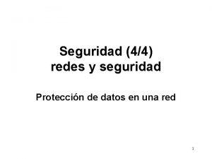 Seguridad 44 redes y seguridad Proteccin de datos