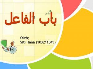 Oleh Siti Hana 103211045 LOGO Pengertian Isim yang