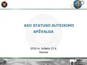 AEO STATUSO SUTEIKIMO APVALGA 2019 m birelio 27