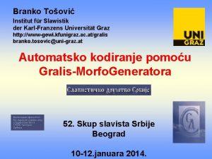 Branko Toovi Institut fr Slawistik der KarlFranzens Universitt