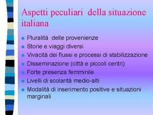 Aspetti peculiari della situazione italiana n n n