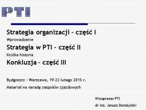 Strategia organizacji cz I Wprowadzenie Strategia w PTI