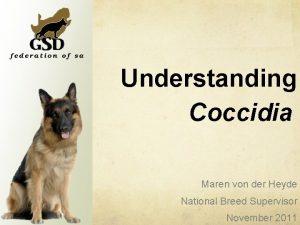 Understanding Coccidia Maren von der Heyde National Breed