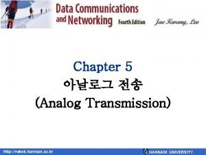 Chapter 5 Analog Transmission Http netwk hannam ac