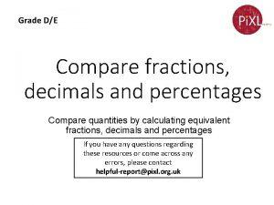Grade DE Compare fractions decimals and percentages Compare