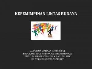 KEPEMIMPINAN LINTAS BUDAYA AGUSTINA SIAHAAN D 0412006 PROGRAM