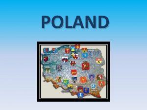 POLAND Poland officially The Republic Of Poland is