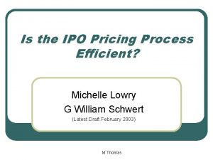 Is the IPO Pricing Process Efficient Michelle Lowry