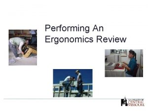 Performing An Ergonomics Review Performing an Ergonomics Review