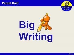 Parent Brief Big Writing AEK 2012 Big Writing