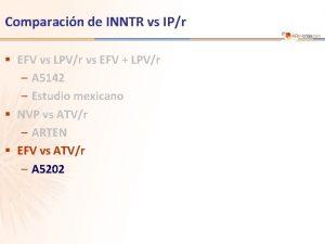 Comparacin de INNTR vs IPr EFV vs LPVr