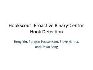 Hook Scout Proactive BinaryCentric Hook Detection Heng Yin