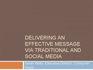 DELIVERING AN EFFECTIVE MESSAGE VIA TRADITIONAL AND SOCIAL
