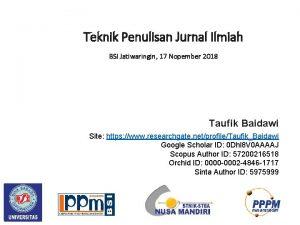 Teknik Penulisan Jurnal Ilmiah BSI Jatiwaringin 17 Nopember