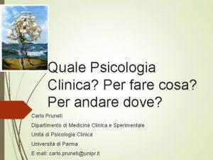 Quale Psicologia Clinica Per fare cosa Per andare