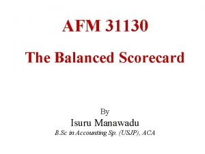 AFM 31130 The Balanced Scorecard By Isuru Manawadu