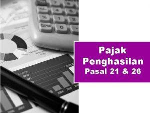 Pajak Penghasilan Pasal 21 26 Agenda PPh 21