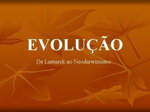EVOLUO De Lamarck ao Neodarwinismo I Teoria de