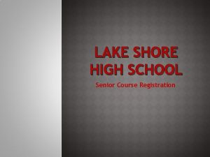 LAKE SHORE HIGH SCHOOL Senior Course Registration Selecting