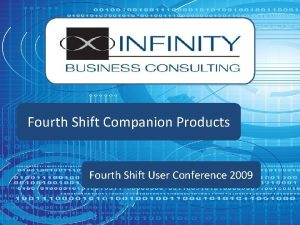 Fourth Shift Companion Products Fourth Shift User Conference