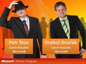 Petr tos Czech Republic Microsoft Draho Dvok Czech