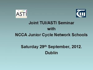 Joint TUIASTI Seminar with NCCA Junior Cycle Network