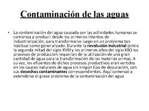 Contaminacin de las aguas La contaminacin del agua