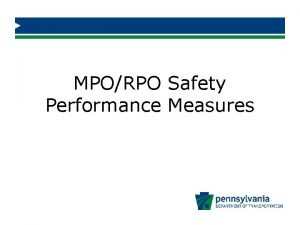 MPORPO Safety Performance Measures Performance Management Why Who
