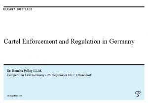 Cartel Enforcement and Regulation in Germany Dr Romina
