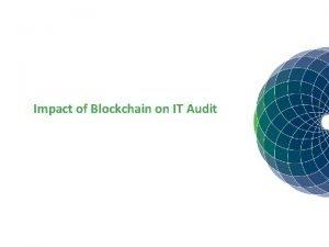 Impact of Blockchain on IT Audit Agenda Blockchain