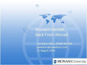 Monash Abroad Back From Abroad Sue Ellson BBus