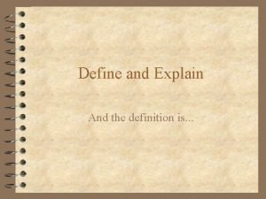 Define and Explain And the definition is Define