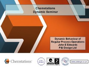Chemstations Dynamic Seminar Dynamic Behaviour of Regular Process
