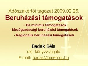 Adszakrti tagozat 2009 02 26 Beruhzsi tmogatsok De