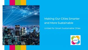 Making Our Cities Smarter and More Sustainable United